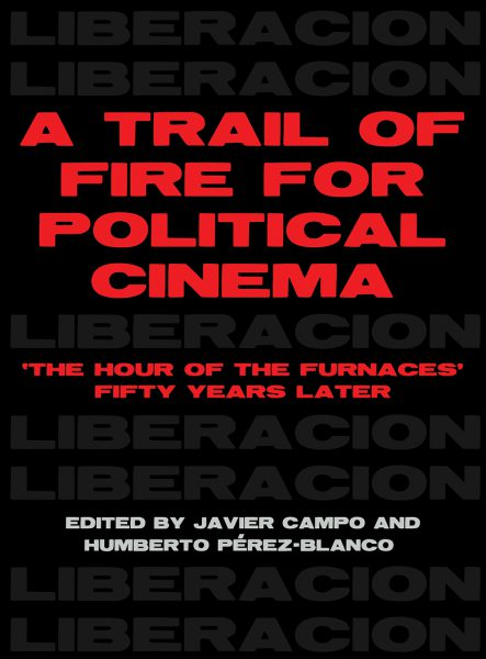 A trail of fire for political cinema. The hour of the furnaces fifty years later